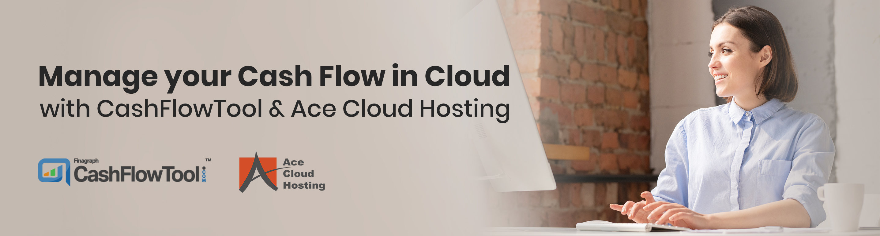Banner: Manage your Cash Flow in Cloud with CashFlowTool and Ace Cloud Hosting