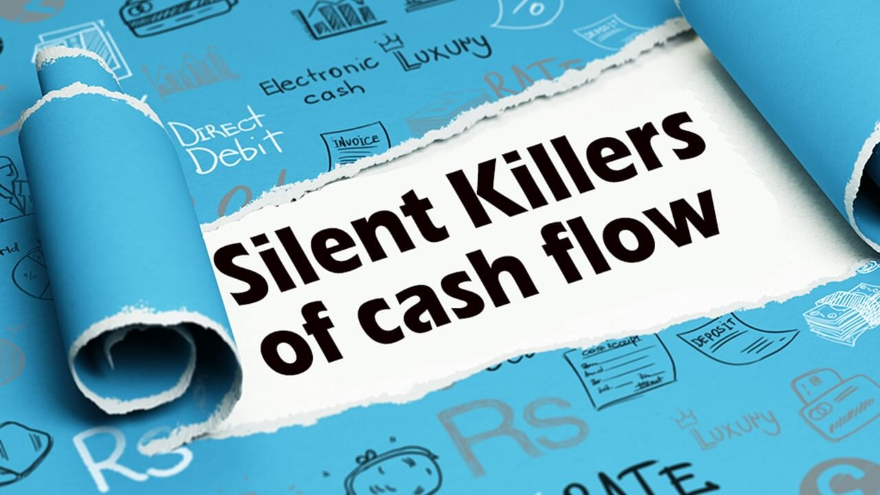 Silent Killers of Cash Flow