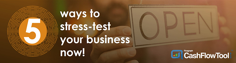 5 ways to stress-test your business now!